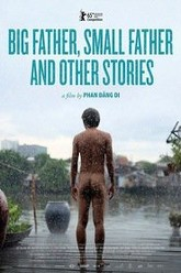 Big Father, Small Father and Other Stories Trailer