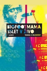 Big Foot Mama: 15 years live with guests concert Trailer
