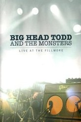Big Head Todd and the Monsters - Live at the Fillmore Trailer