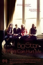 Big Star: Nothing Can Hurt Me Trailer
