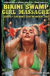 Bikini Swamp Girl Massacre Trailer