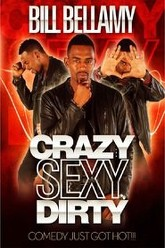 Bill Bellamy: Crazy Sexy Dirty Trailer