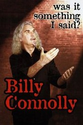 Billy Connolly: Was it Something I Said? Trailer