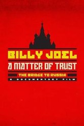 Billy Joel: A Matter Of Trust - The Bridge To Russia Trailer