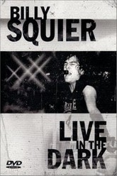 Billy Squier - LIVE in the dark Trailer