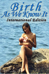 Birth As We Know It Trailer
