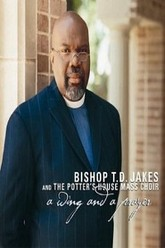 Bishop T.D. Jakes: A Wing and a Prayer Trailer