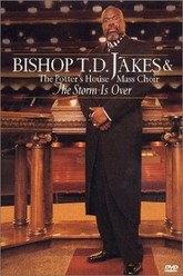 Bishop T.D. Jakes: The Storm Is Over Trailer