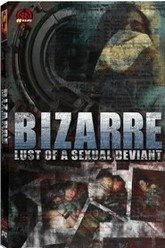 Bizarre Lust Of A Sexual Deviant Trailer
