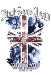 Black Stone Cherry - Thank You Livin Live Trailer