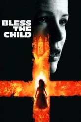 Bless the Child Trailer