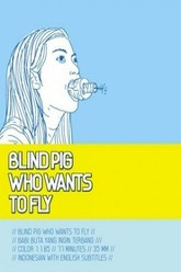 Blind Pig Who Wants to Fly Trailer