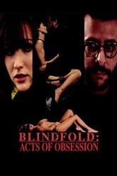 Blindfold: Acts of Obsession Trailer