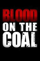 Blood on the Coal Trailer