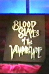 Blood Slaves of the Vampire Wolf Trailer