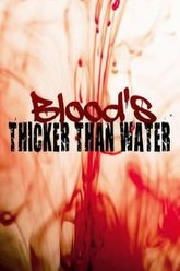 Bloods Thicker Then Water Trailer