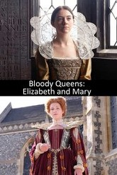 Bloody Queens: Elizabeth and Mary Trailer