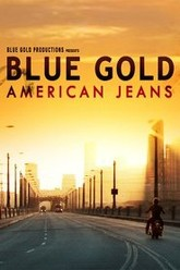 Blue Gold: American Jeans Trailer