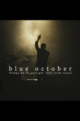 Blue October: Things We Do At Night (Live From Texas) Trailer