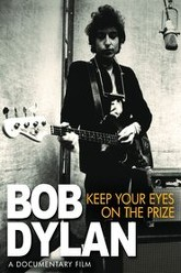 Bob Dylan: Keep Your Eyes on the Prize Trailer