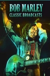Bob Marley: Classic Broadcasts Trailer
