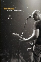 Bob Mould: Circle of Friends Trailer