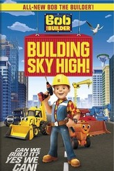 Bob the Builder: Building Sky High Trailer