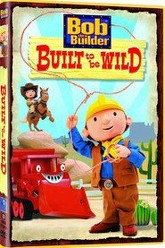Bob the Builder: Built to be Wild Trailer
