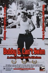 Bobby G. Can't Swim Trailer