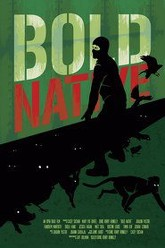 Bold Native Trailer