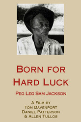 Born For Hard Luck: Peg Leg Sam Jackson Trailer