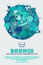 Bounce: How the Ball Taught the World to Play Trailer