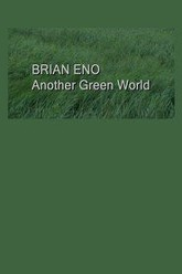 Brian Eno: Another Green World Trailer