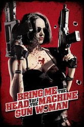 Bring Me the Head of the Machine Gun Woman Trailer