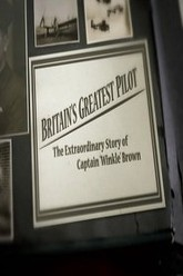 Britain's Greatest Pilot : The Extraordinary Story of Captain Winkle Brown Trailer
