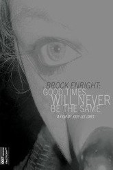Brock Enright: Good Times Will Never Be the Same Trailer