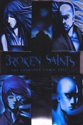 Broken Saints Trailer