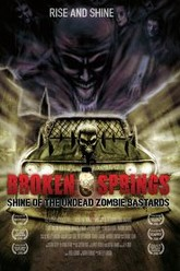 Broken Springs: Shine of the Undead Zombie Bastards Trailer
