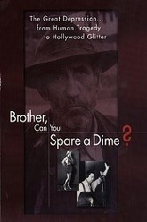 Brother Can You Spare A Dime Trailer