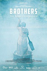 Brothers. The final confession Trailer