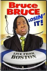 Bruce Bruce: Losin' It! - Live From Boston Trailer