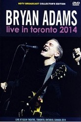 Bryan Adams -LIVE IN TORONTO 2014 Trailer