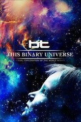 BT - This Binary Universe Trailer