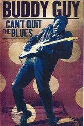 Buddy Guy Can't Quit The Blues Trailer