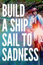 Build a Ship, Sail to Sadness Trailer