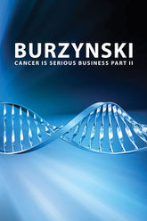 Burzynski: Cancer Is Serious Business, Part II Trailer