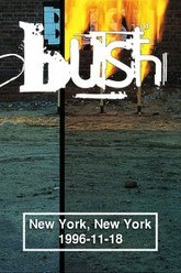 Bush: [1996] New York, NY Trailer