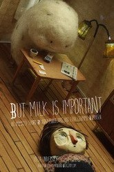 But Milk Is Important Trailer