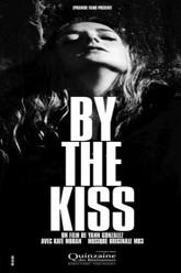 By the Kiss Trailer