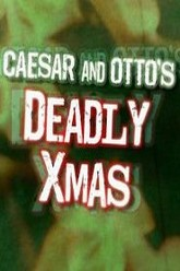 Caesar and Otto's Deadly Xmas Trailer